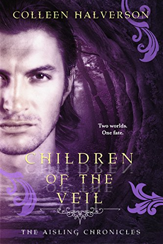 Children of the Veil (Aisling Chronicles) by [Halverson, Colleen]