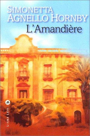 L'Amandière par Simonetta Agnello Hornby