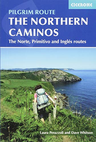 The Northern Caminos: The Caminos Norte, Primitivo and Ingles (International Walking) -