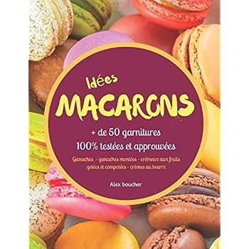 Idées macarons: + de 50 garnitures 100% testées et approuvées