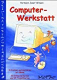Computer-Werkstatt - 3. bis 6. Schuljahr: Miniprojekte zum Schreiben und Gestalten in Word. Bunte Kartei