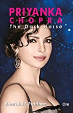 Priyanka Chopra: The Dark Horse