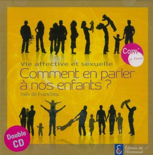 Vie Affective et Sexuelle - Comment en Parler a Nos Enfants ? - Double CD par De Franclieu