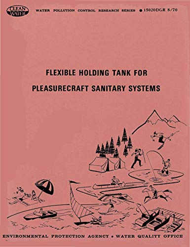 Flexible Tanks (Flexible Holding Tank for Pleasurecraft Sanitary Systems (English Edition))