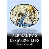 ALICE AU PAYS DES MERVEILLES (édition illustrée)