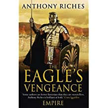 [(The Eagle's Vengeance)] [Author: Anthony Riches] published on (August, 2013)