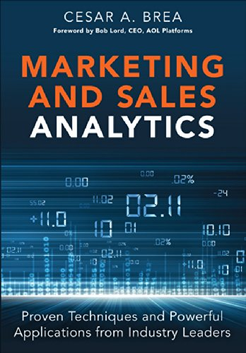 Marketing and Sales Analytics: Proven Techniques and Powerful Applications from Industry Leaders (FT Press Analytics) por Cesar Brea