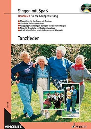 Tanzlieder: Gesang. Handbuch für die Gruppenleitung mit CD. (Singen mit Spaß)