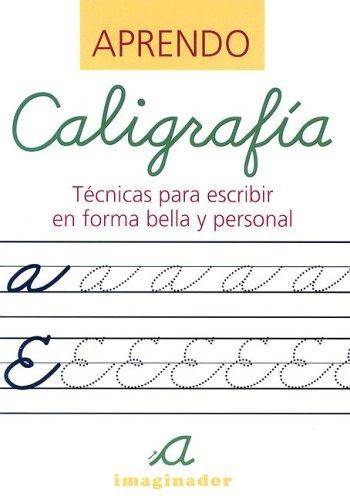 Descargar Libro Aprendo Caligrafia / Learn Calligraphy: Tecnicas para escribir en forma bella y personal / Techniques for writing in beautiful and personal form de Sonia Vilella