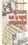 Les Italiens dans la Tunisie contemporaine par Rainero