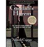 [{ Gaddafi's Harem: The Story of a Young Woman and the Abuses of Power in Libya By Cojean, Annick ( Author ) Sep - 03- 2013 ( Hardcover ) } ]