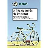 A filla do ladrón de bicicletas (Infantil E Xuvenil - Merlín E-Book)