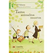 Tantos animalitos muertos/ Many Dead Little Animals (Castillo de la lectura: serie verde/ Reading Castle: Green Series)