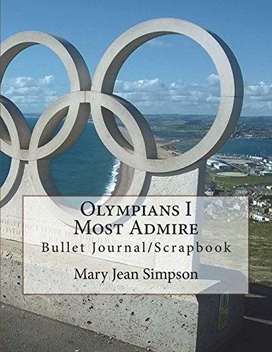 Olympians I Most Admire: Bullet Journal/Scrapbook por Mary Jean Simpson