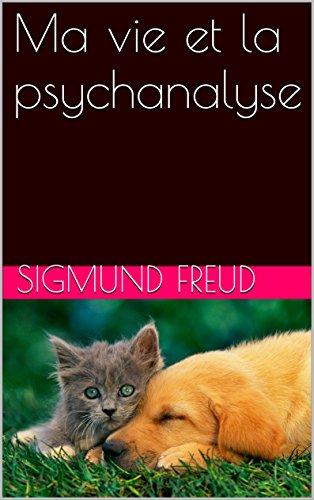 Ma vie et la psychanalyse (French Edition)