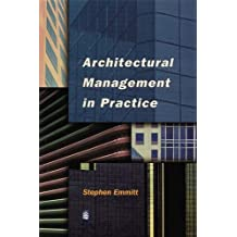 Architectural Management in Practice: A Competitive Approach (Chartered Institute of Building) by Stephen Emmitt (1999-03-08)