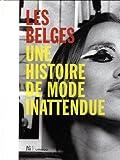 Les belges. Une histoire de mode inattendue