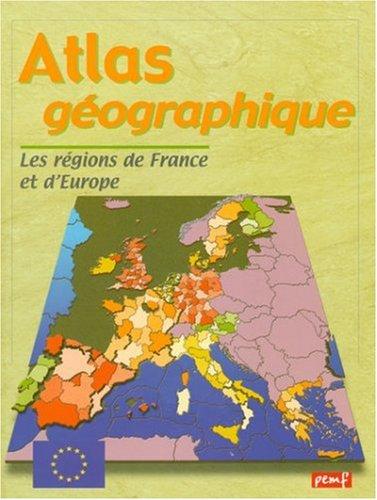 Atlas géographique : Les Régions de France et d'Europe