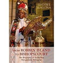 [(From Robben Island to Bishopscourt: The Biography of Archbishop Njongonkulu Ndungane)] [ By (author) Sindiwe Magona ] [August, 2013]