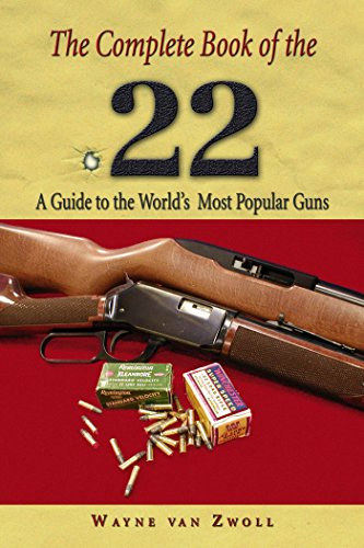 Complete Book of the .22: A Guide To The World's Most Popular Guns (English Edition)