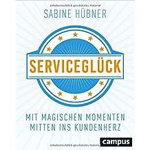 Serviceglück: Mit magischen Momenten mitten ins Kundenherz