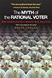 The Myth of the Rational Voter – Why Democracies Choose Bad Policies