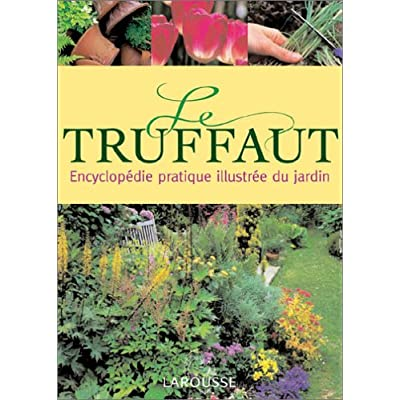 T l charger le truffaut encyclop die pratique illustr e for Site de jardinage