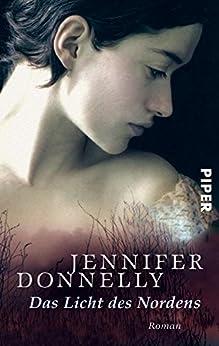 Das Licht des Nordens: Roman von [Donnelly, Jennifer]