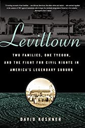 Levittown: Two Families, One Tycoon, and the Fight for Civil Rights in America's Legendary Suburb by David Kushner (2009-07-30)