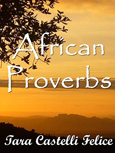 Descargar Libro Proverbios Africanos (Un Mundo de Proverbios nº 12) de Tara Castelli Felice
