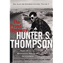 The Proud Highway: Saga of a Desperate Southern Gentleman (Fear and Loathing Letters)