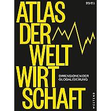 Atlas der Weltwirtschaft: Dimensionen der Globalisierung (German Edition)