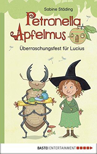 Petronella Apfelmus - Überraschungsfest für Lucius: Erstleser - Sprachen Hexerei Von