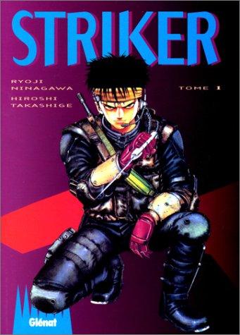Striker, tome 1 par Ryoji Takashige, Hiroshi Minagawa