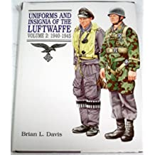 Uniforms and Insignia of the Luftwaffe, 1940-1945 (Uniforms and Insignia of the Luftwaffe, Vol 2)