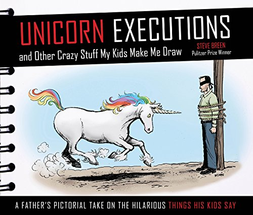 Preisvergleich Produktbild Unicorn Executions and Other Crazy Stuff My Kids Make Me Draw