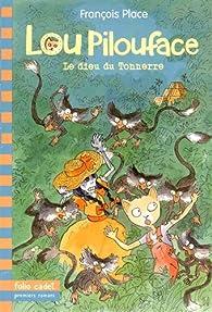 Lou Pilouface, 5:Le dieu du tonnerre par François Place