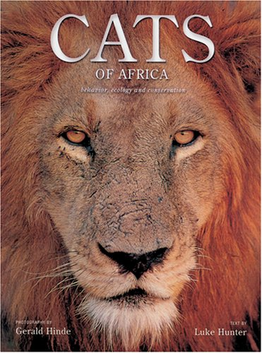 Cats of Africa - Behavior, Ecology and Conservation