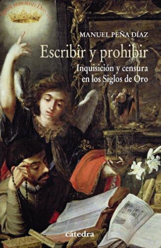 Escribir y prohibir (Historia. Serie Menor) por Manuel Peña