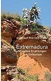 Extremadura: und andere Erzählungen aus Südeuropa - Engelbert Manfred Müller