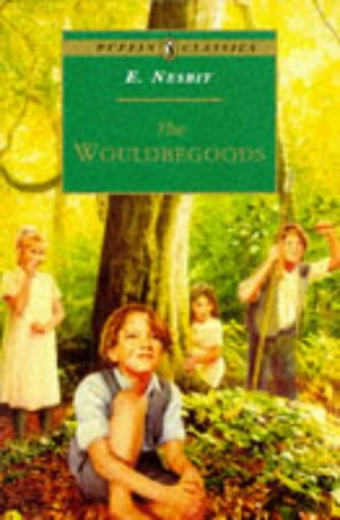 The Wouldbegoods : being the further adventures of the Treasure Seekers