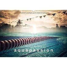 Aquapassion 2017: Une Annee Remplie D'eau Et De Plaisir