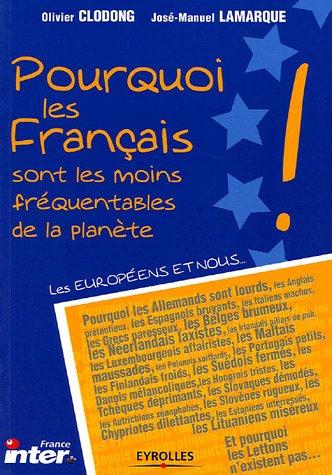 Pourquoi les Français sont les moins fréquentables de la planète