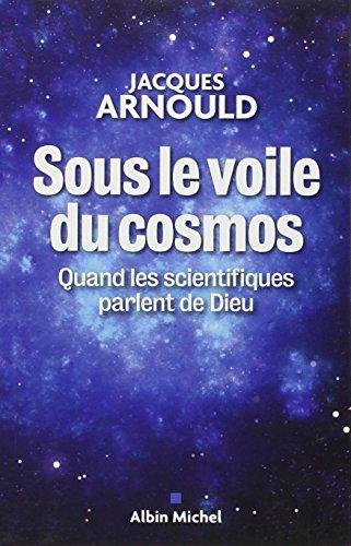Sous le voile du cosmos : Quand les scientifiques parlent de Dieu