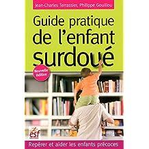 Guide pratique de l'enfant surdoué : Repérer et aider les enfants précoces