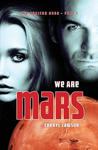 We Are Mars: The Rubicon Saga - Part 1