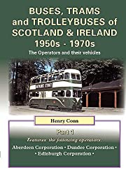 Buses, Trams and Trolleybuses of Scotland & Ireland 1950s-1970s: The Operators and Their Vehicles (Road Transport Heritage)