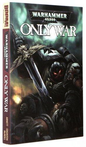 Only War: Damnation Crusade / Blood & Thunder / Fire & Honour (Warhammer 40,000) by Dan Abnett (2008-11-01) par Dan Abnett; Ian Edginton; Graham McNeill