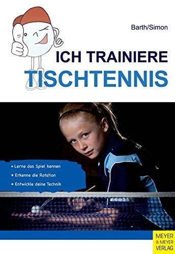 Ich trainiere Tischtennis (Ich trainiere ...) (German Edition) por Katrin Barth