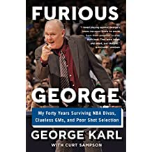 Furious George: My Forty Years Surviving NBA Divas, Clueless GMs, and Poor Shot Selection (English Edition)